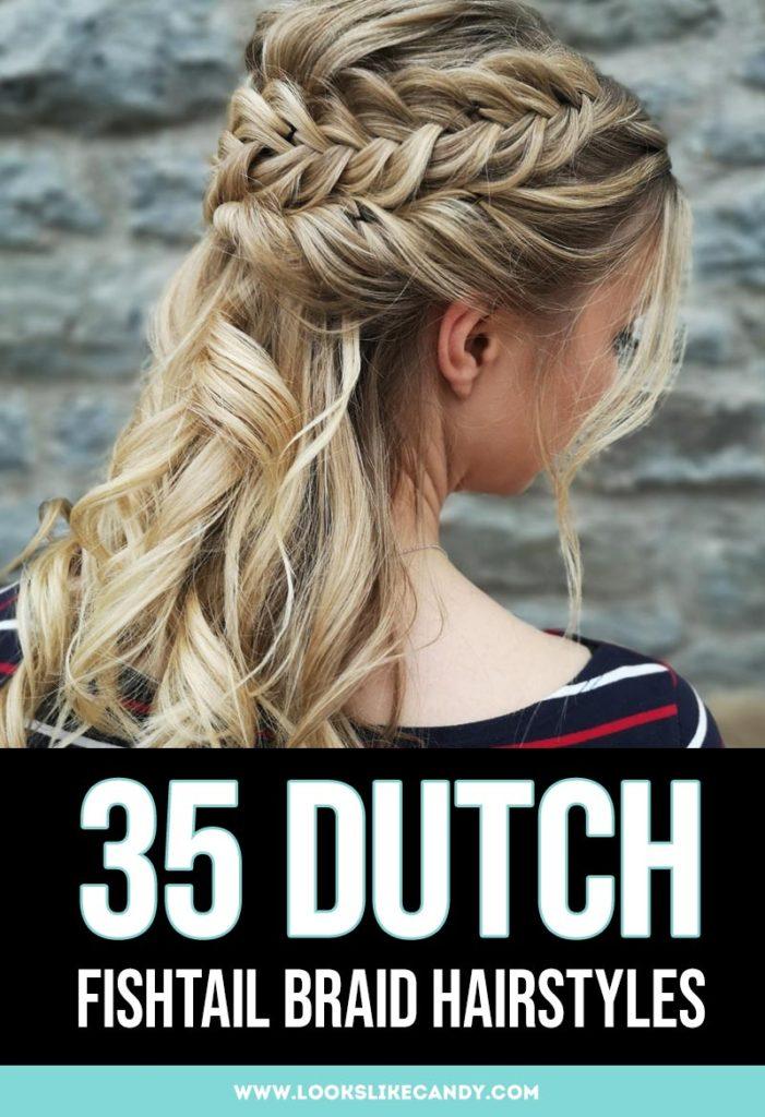 35 Dutch Fishtail Braid Hairstyles